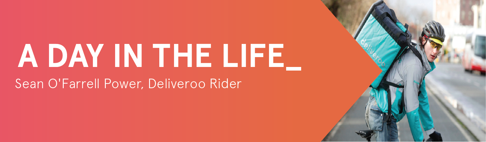 A Day In The Life of Deliveroo Rider Sean O'Farrell Power