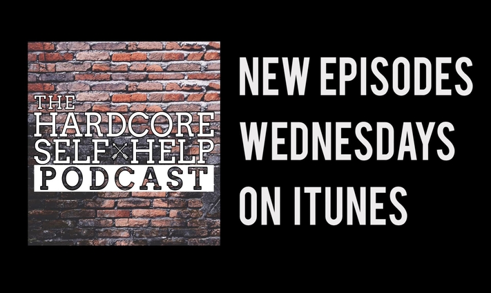 Podcast Review: 'The Hardcore Self Help Podcast' with Robert Duff