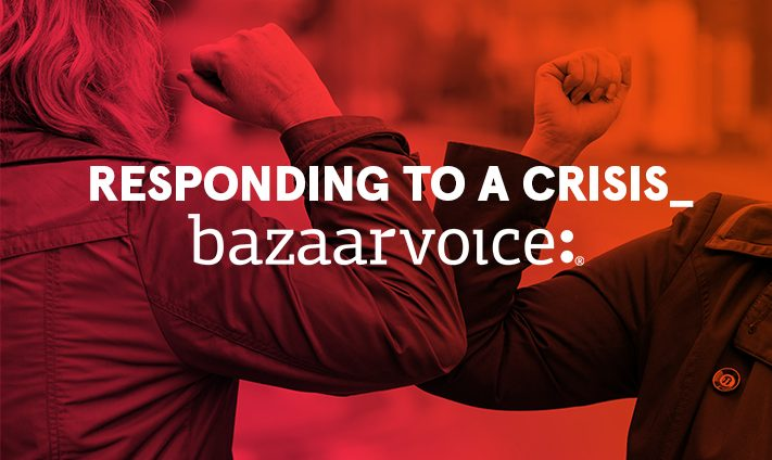 Responding to a crisis: how marketing company Bazaarvoice has been dealing with the outbreak of COVID-19